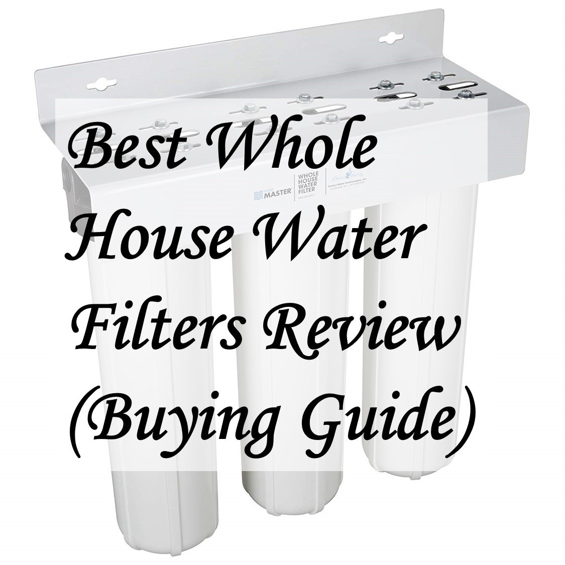 Best Whole House Water Filter Review and Buying Guide