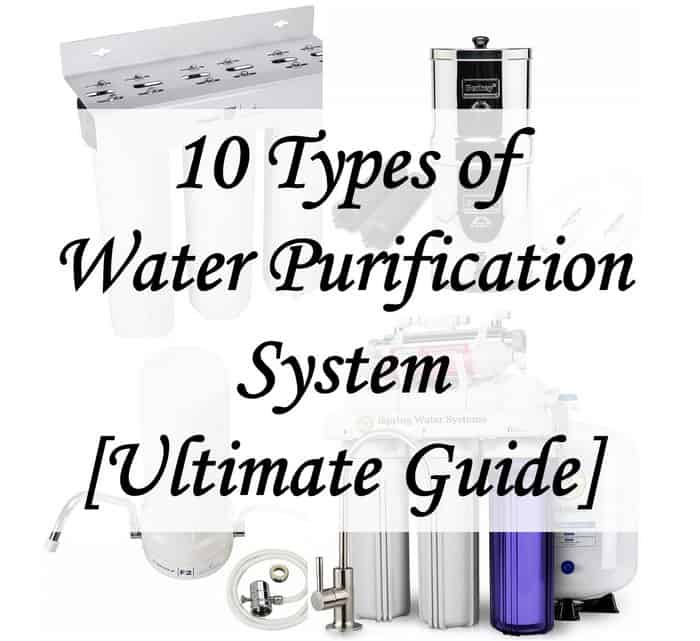10 types of water purification system and water filter