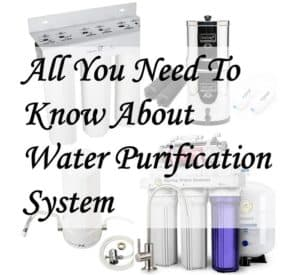 All you need to know about water purification system