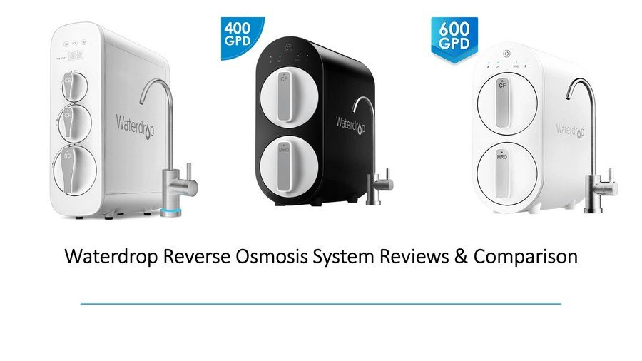 Waterdrop Reverse Osmosis System Reviews & Comparison G3 vs G2 vs G2 P600